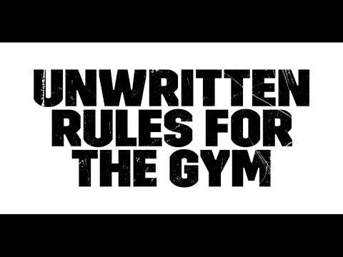Unwritten Rules of the Gym